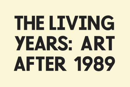 The Living Years: Art after 1989
