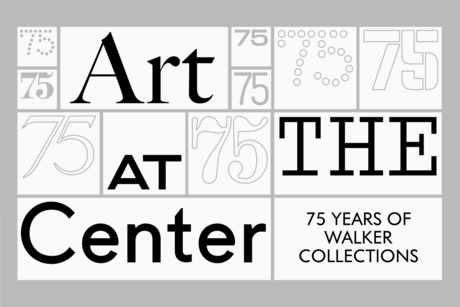 Art at the Center: 75 Years of Walker Collections