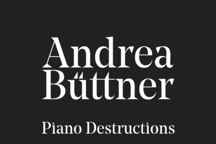 Andrea Büttner: Piano Destructions